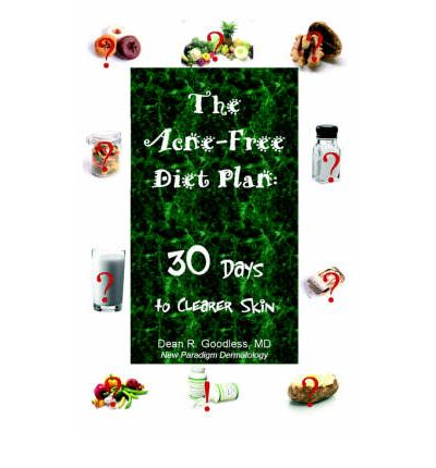 The Acne-Free Diet Plan : 30 Days to Clearer Skin