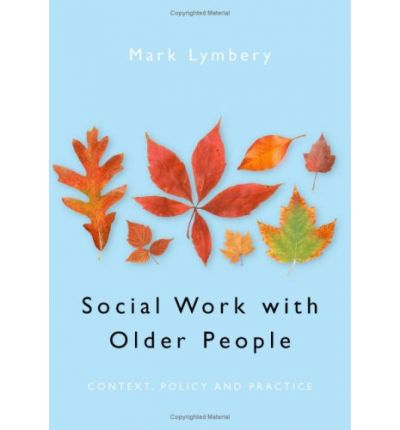 social work theories older adults The authors examine the relevance of strength based approaches to social work practice with older persons from a global perspective, provide strategies for social work interventions and discuss the challenges for the profession.