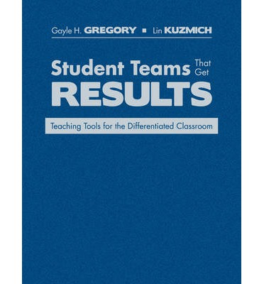 Kostenloser PDF-Online-Bücher-Download Student Teams That Get Results : Teaching Tools for the Differentiated Classroom by Gayle H. Gregory, Lin Kuzmich"