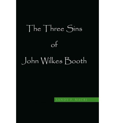 The Three Sins of John Wilkes Booth