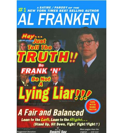 Hey...Just Tell the Truth!! Be Frank 'n' Be Not a Lying Liar!!!''
