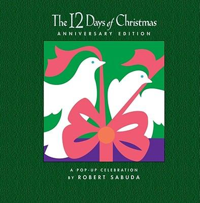 The 12 Days of Christmas Anniversary Edition : A Pop-up Celebration
