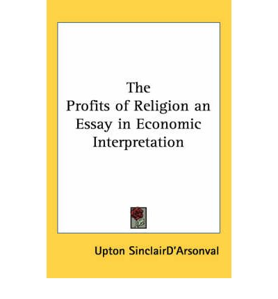 the profits of religion an essay in economic interpretation