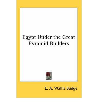 Egypt Under the Great Pyramid Builders