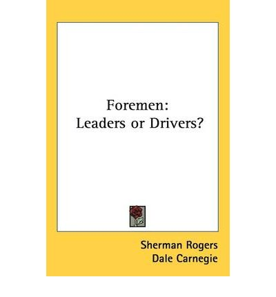 Foremen : Leaders or Drivers?