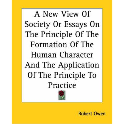 essays on the formation of human character Owen essays on the formation of the human character - ebook download as pdf file (pdf), text file (txt) or read book online.