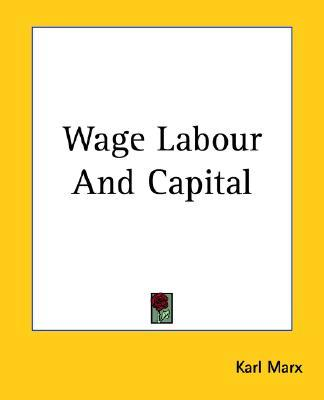 marx on wage and capital How to understand das kapital wage labour and capital marx's kapital for beginners by david n smith and phil evans 2 read das kapital by karl marx (1867.