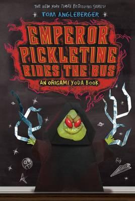 Emperor Pickletine Rides the Bus : An Origami Yoda Book