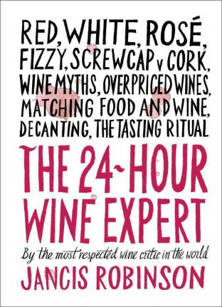 The 24-Hour Wine Expert by Jancis Robinson [Paperback]