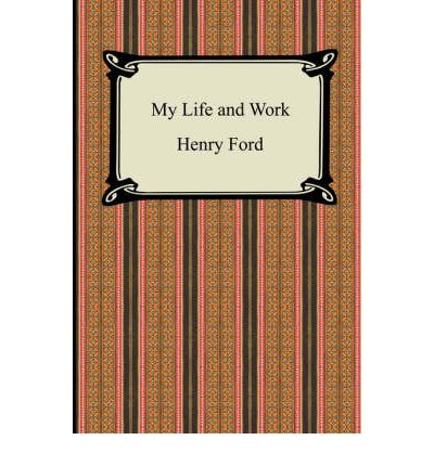 The early life and works of henry ford