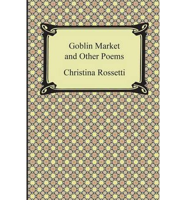 an analysis of goblin market a poem by christina rossetti Christina rossetti (1830-94) is primarily known for a handful of classic poems, but she wrote more than a handful of great ones below we've selected ten of rossetti's finest poems and written a short paragraph introducing each of them you can read the poem (accompanied, in most cases, by our.