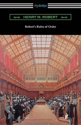 Robert's Rules of Order (Revised for Deliberative Assemblies)