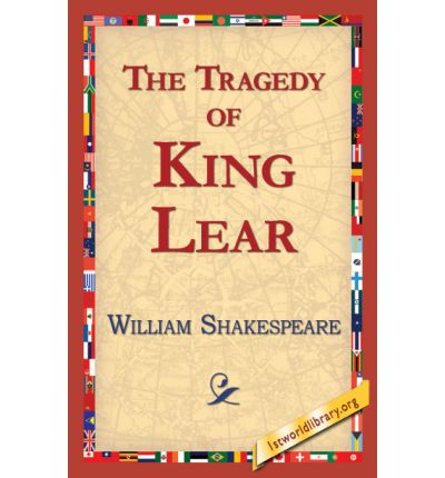 king lear a tragic piece of william shakespeare Shakespearean tragedy is the designation given to most tragedies written by playwright william shakespeare shakespeare's king lear to shakespeare's tragic.