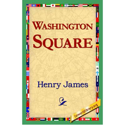 washington square henry james essays Find all available study guides and summaries for washington square by henry james if there is a sparknotes, shmoop, or cliff notes guide, we will have it listed here.