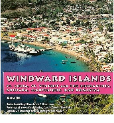 Windward Islands Tamra Orr 9781422206973