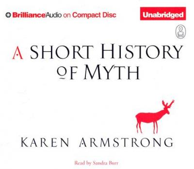 A Short History of Myth: Unabridged