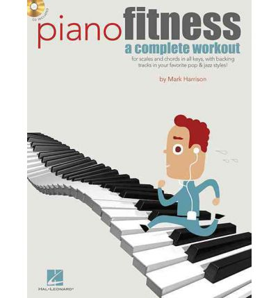 Mark Harrison : Piano Fitness - A Complete Workout
