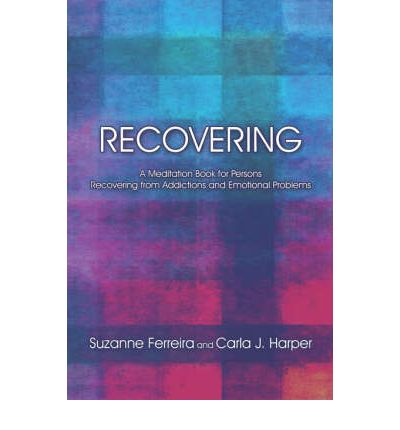 Recovering : A Meditation Book for Persons Recovering from Addictions and Emotional Problems