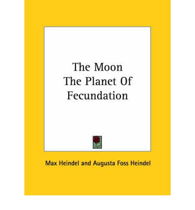 The Moon the Planet of Fecundation