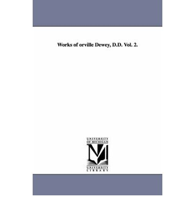 Works of Orville Dewey, D.D. Vol. 2.