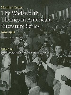 The Wadsworth Themes in American Literature Series, 1910-1945: Theme 16 : Poetry and Fiction of War and Social Conflict