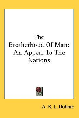 The Brotherhood of Man : An Appeal to the Nations