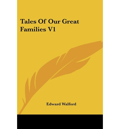 Tales of Our Great Families V1