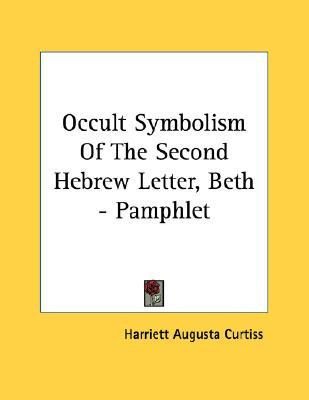 Occult Symbolism of the Second Hebrew Letter, Beth - Pamphlet