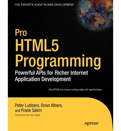 Pro HTML 5 Programming: Powerful APIs for Richer Internet Application Development
