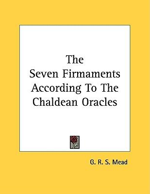 The Seven Firmaments According to the Chaldean Oracles