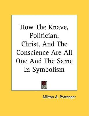 How the Knave, Politician, Christ, and the Conscience Are All One and the Same in Symbolism