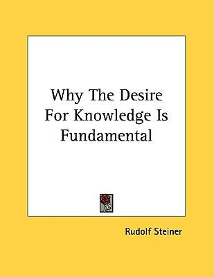Why the Desire for Knowledge Is Fundamental
