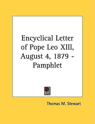 Encyclical Letter of Pope Leo XIII, August 4, 1879 - Pamphlet