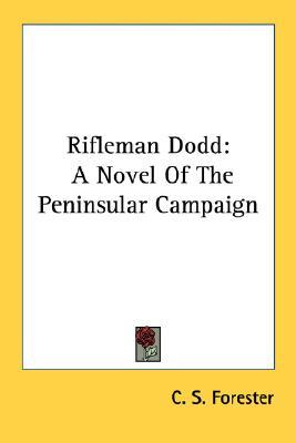 the riflemans dodd Free essay: 1 book report name: smith, stephen grade: lcpl date: section:  book title: rifleman dodd author: cs forester why i chose.