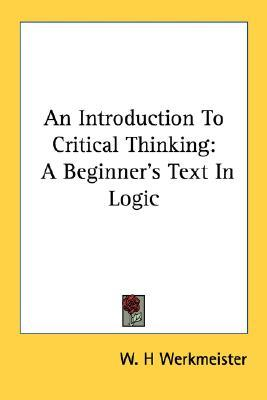 introduction to critical thinking and reasoning skills Tanner in 2006 to think like a nurse, critical thinking and clinical reasoning must be defined and understood this chapter examines the influence of critical thinking and clinical reasoning on the care of clients both these terms describe the mental processes nurses use to ensure that they are doing their best thinking and decision making the.