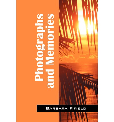 PDF-Download von kostenlosen E-Books Photographs and Memories by Barbara Fifield PDF CHM
