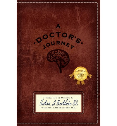 A Doctor's Journey : A Collection of Memoirs