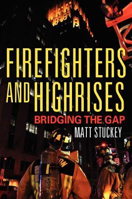 Firefighters and Highrises : Bridging the Gap