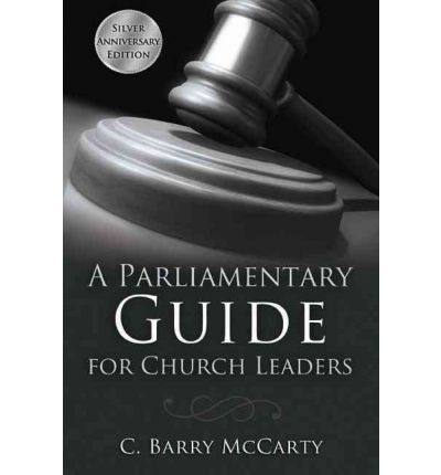 parliamentary guide Written by the chief parliamentarian of the southern baptist convention, a parliamentary guide for church leaders has become a standard reference work in the field of church administration for ministers, seminary students, church leaders, convention officers and delegates/messengers.