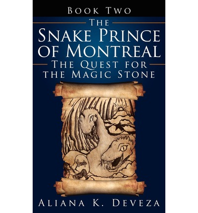 The Snake Prince of Montreal : The Quest for the Magic Stone