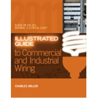 Illustrated Guide to Commercial and Industrial Wiring