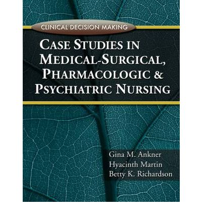clinical decision making case studies in medical-surgical nursing answers • basic medical / surgical nursing but red is still involved in the decision making red's current medical problems include resources with free scenarios.