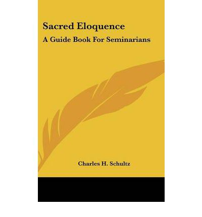 Sacred Eloquence : A Guide Book for Seminarians