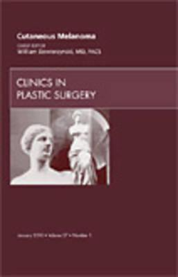 Cutaneous Melanoma, An Issue of Clinics in Plastic Surgery