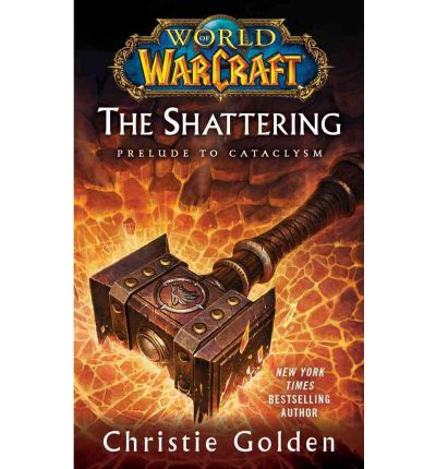 The World of Warcraft: The Shattering : Book One of Cataclysm