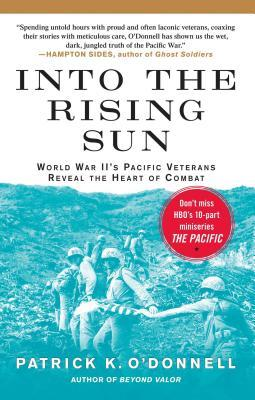 U Arrive In The Rising Sun Into the Rising Sun : World War II's Pacific Veterans Reveal the Heart ...
