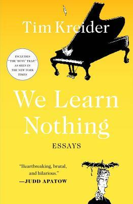 We Learn Nothing : Essays