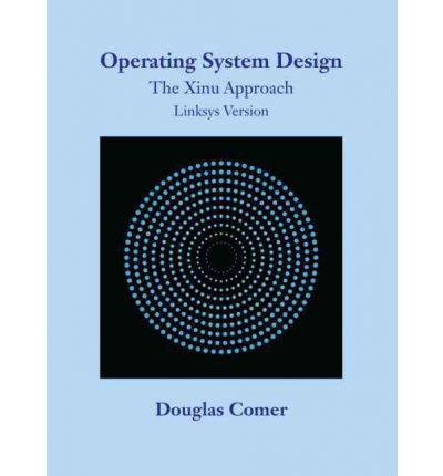 Operating System Design : The Xinu Approach, Linksys Version