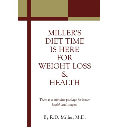 Miller's Diet Time Is Here for Weight Loss & Health : There Is a Stimulus Package for Better Health and Weight!