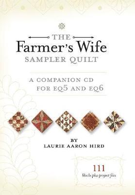 The Farmer's Wife Sampler Quilt - A Companion CD for EQ6